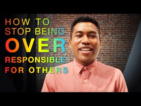 How To Stop Being Over Responsible For Others