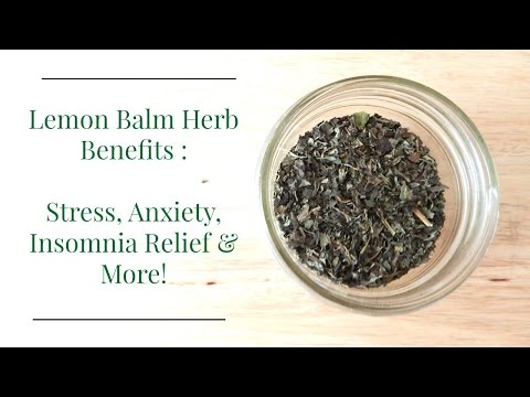 Lemon Balm Herb Benefits: Treat Stress, Anxiety, Insomnia & More
