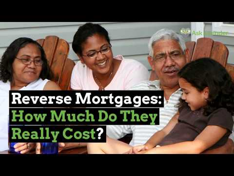 Reverse Mortgages: How Much Do They Really Cost? | Ask a Lender