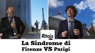 Ritals - Extra - La sindrome di Firenze VS Parigi