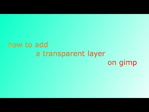 how to add a transparent layer on gimp