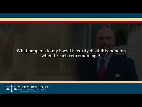 What happens to my Social Security disability benefits when I reach retirement age?