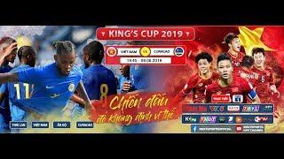 FULL | VIỆT NAM - CURACAO | CHUNG KẾT KING'S CUP 2019 | NEXT SPORTS