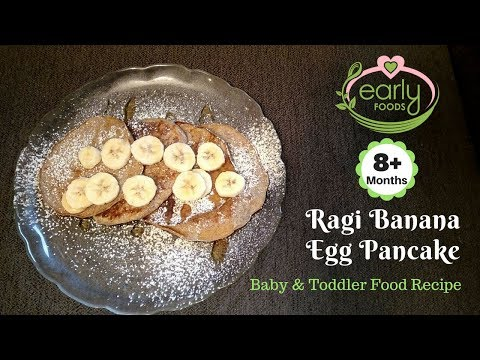 Ragi Banana Egg Pancakes | Baby Food Recipes - 8+ Months | Early Foods