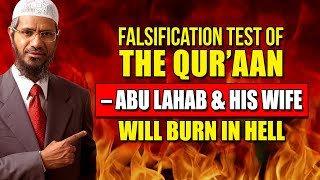 Falsification Test of the Quran - Abu Lahab and his Wife will Burn in Hell - Dr Zakir Naik
