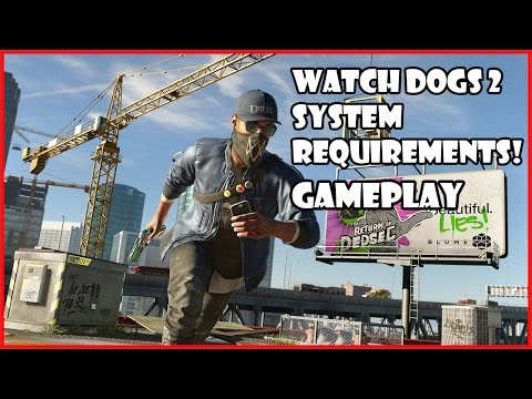 Watch Dogs 2 - System Requirements PC | Gameplay