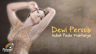 Dangdut - Dewi Perssik - Indah Pada Waktunya (Official Lyric Video) | Soundtrack Centini Manis