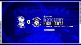 HIGHLIGHTS | Blues v Luton Town