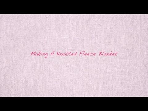 K's Zen Blend - Making a Knotted Fleece Blanket
