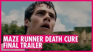 Maze Runner: The Death Cure FINAL TRAILER with Dylan O