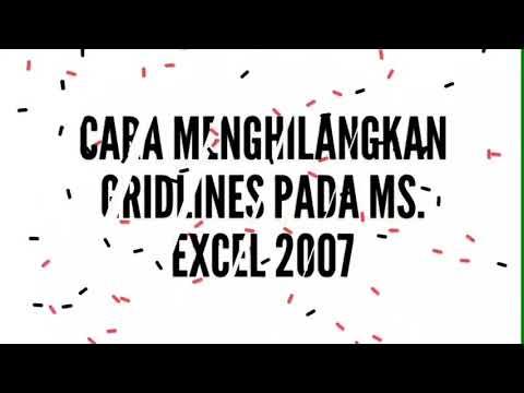 Cara Menghilangkan Gridlines pada Ms. Excel 2007