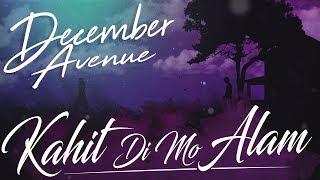 December Avenue Kahit Di Mo Alam Mp3