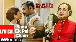 Sanu Ek Pal Chain Lyrical | Raid | Ajay Devgn | Ileana D