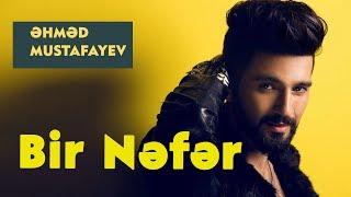 Ahmed Mustafayev - Bir Nefer 2017