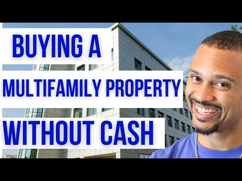 Buying A Multifamily Property without Cash or Credit