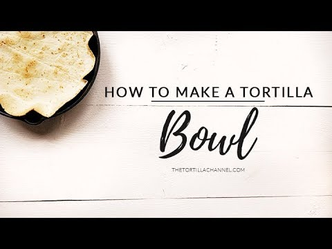 How to make an oven baked tortilla bowl