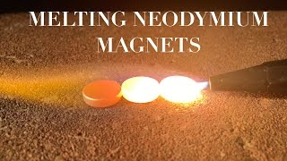Melting Neodymium Magnets