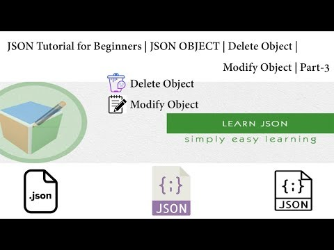 JSON Tutorial for Beginners | JSON OBJECT | Delete Object | Modify Object | Read Object | Part-3