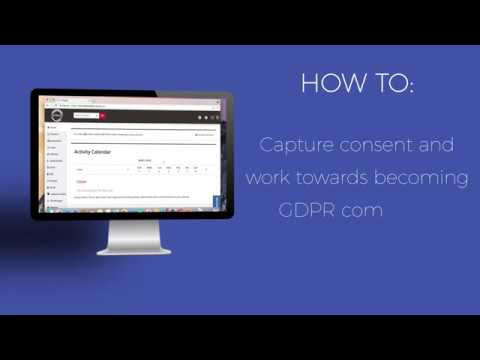 How to Capture Consent & Work Towards Becoming GDPR Compliant with InTouch