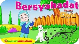 BERSYAHADAT  - Lagu Anak Indonesia - HD   Kastari Animation Official