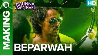 Making of Beparwah Video Song | Munna Michael |Tiger Shroff