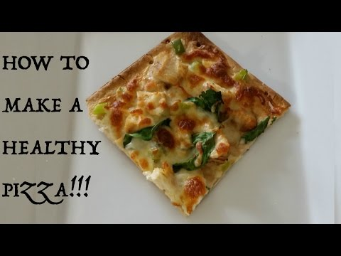 How to make a healthy pizza