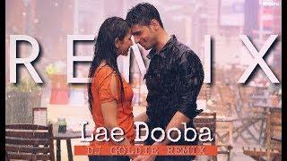 Lae Dooba - Remix | DJ Goldie | Aiyaary | Sidharth Malhotra & Rakul Preet