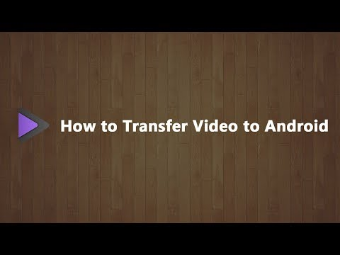 How to Transfer Video to Android