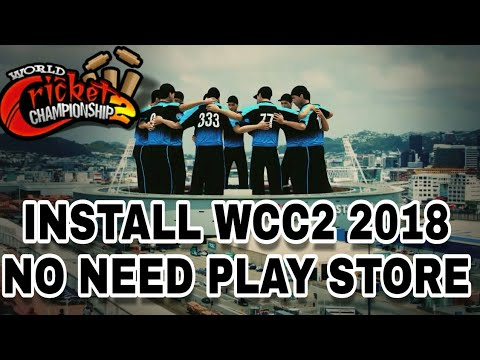 WCC2 2018 UPDATE INSTALL WITHOUT PLAY STORE , OBB+APK 2.7.5 VERSION