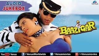 Baazigar Full Songs Jukebox | Shahrukh khan, Kajol, Shilpa Shetty | Blockbuster Bollywood Songs