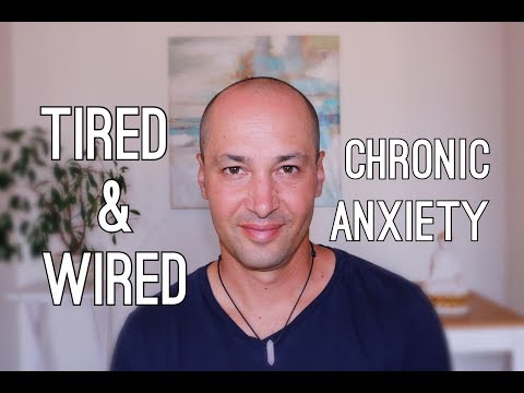 Tired And Wired - Living With Chronic Anxiety