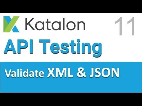 Katalon Studio API Testing 11 | Validate XML and JSON Response Values