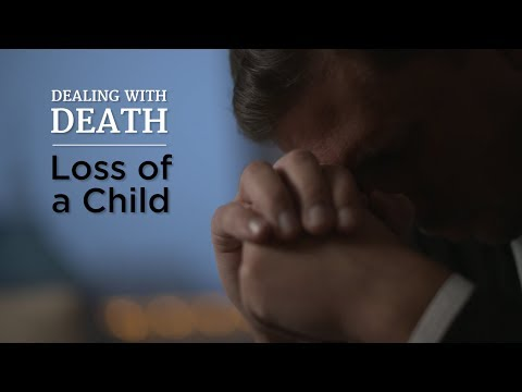 Dealing With Death: Loss of a Child