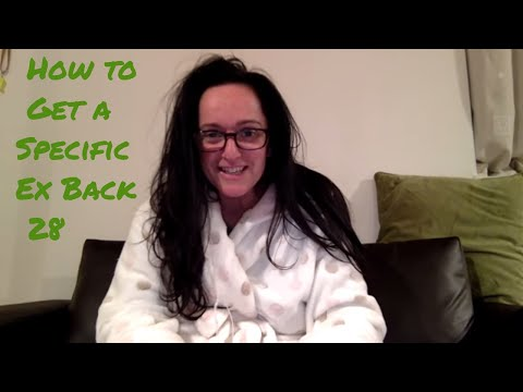 How to Get a Specific Ex Back (true story 27)
