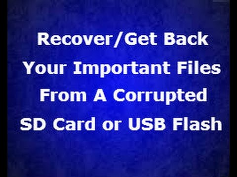How To Get Back Your Files From A Corrupted or Damaged SD Card