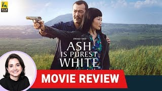 Ash Is Purest White | Movie Review by Anupama Chopra | Film Companion