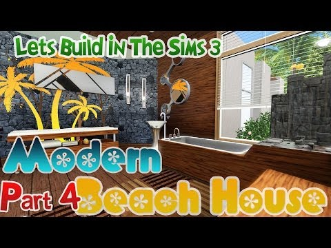 Lets Build in the Sims 3 - Modern Beach House: Part 4