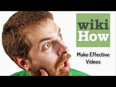 What is WikiHow ?  How to Make more Effective Videos From WikiHow