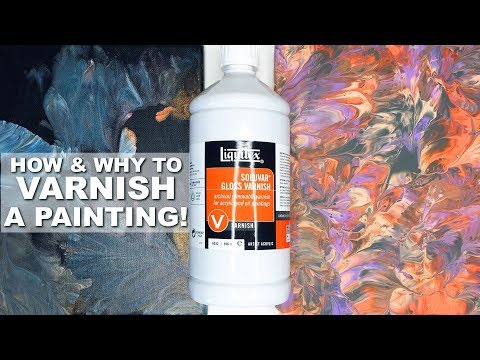 How & Why to VARNISH Paintings