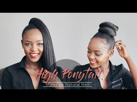 6 EASY HIGH PONYTAIL STYLES ON NATURAL HAIR