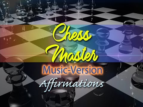 Chess Master - I AM A Chess Grandmaster - with Uplifting Music - Super-Charged Affirmations