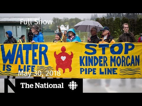 The National for May 30, 2018 — Fake Death, Pipeline Project, Roseanne Barr