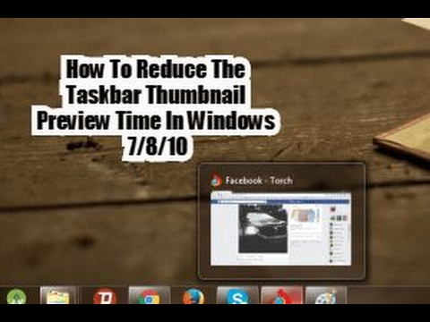 How To Reduce The Taskbar Thumbnail Preview Time In Windows 7/8/10