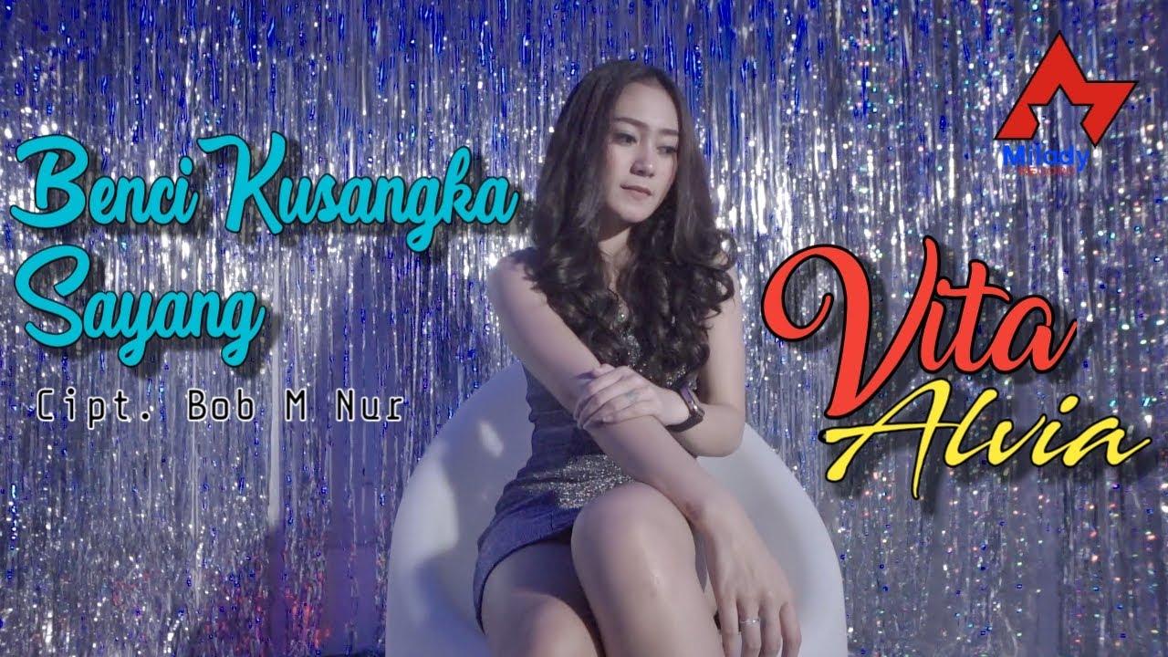 Vita Alvia - Benci Kuangka Sayang (Remix)