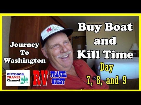 Journey to Washington State Day 7, 8 & 9 - Buy Boat and Wait   Rob & Sherry #buyboat