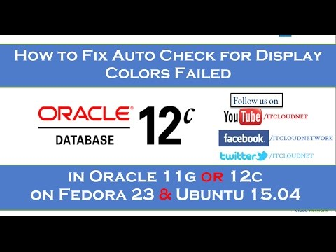 How to Fix Auto Check for Display Colors Failed in Oracle 11g or 12c on Fedora 23 & Ubuntu 15.04
