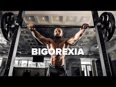 Bigorexia - How to Deal With FEELING SMALL