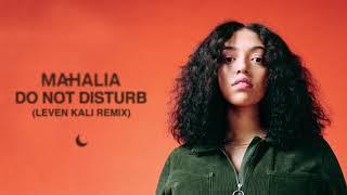 Mahalia - Do Not Disturb (Leven Kali Remix)