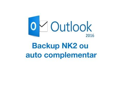 Backup do NK2 ou autocomplementar no Outlook 2016