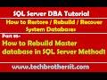 SQL Server DBA Tutorial 85-How to Rebuild Master database in SQL Server Method1